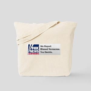We Report Biased Nonsense, You Decide Tote Bag