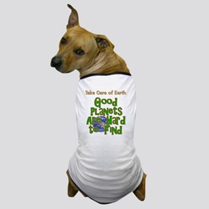 Good Planets Hard To Find Dog T-Shirt