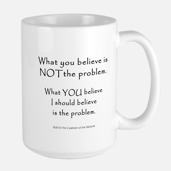 "Large ""What you Believe"" Mug"