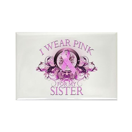 I Wear Pink for my Sister (floral) Rectangle Magne