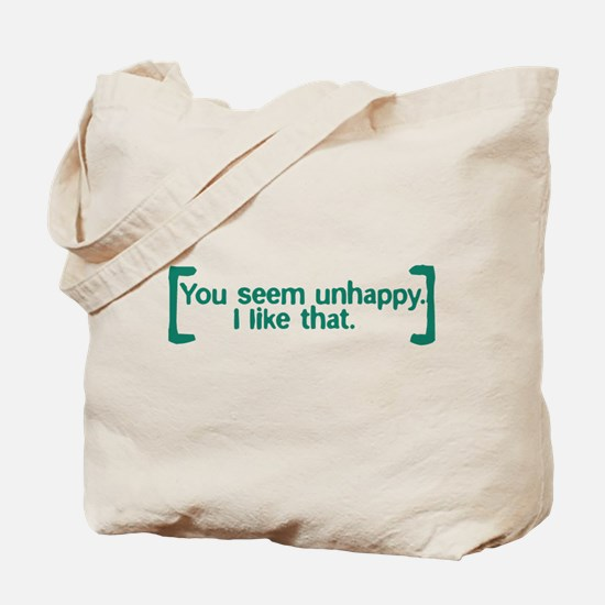 You Seem Unhappy Tote Bag
