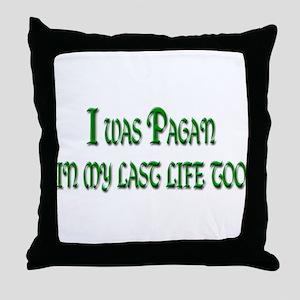 I Was Pagan Throw Pillow