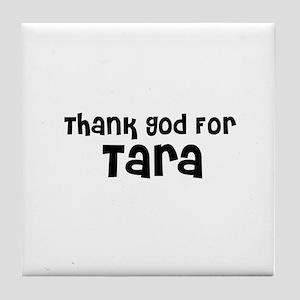 Thank God For Tara Tile Coaster