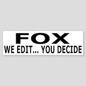 We Edit...You Decide Sticker (Bumper)