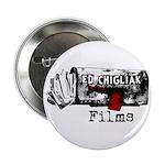 """Ed Chigliak Films 2.25"""" Button"""