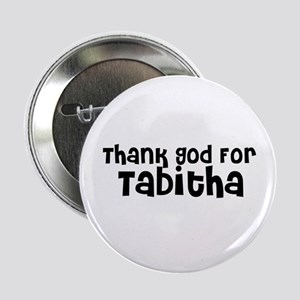 Thank God For Tabitha Button