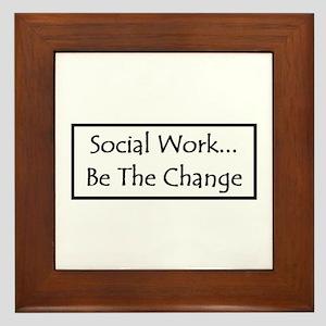 Social Work... Be The Change Framed Tile