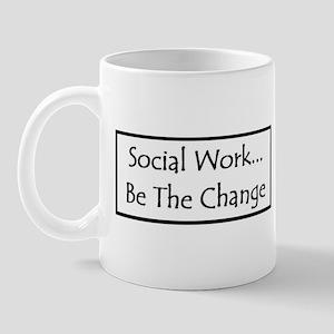 Social Work... Be The Change Mug