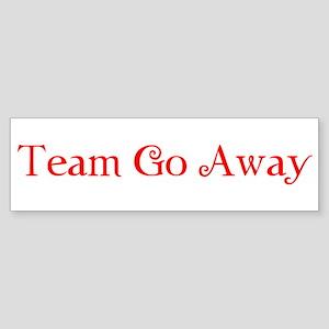 Team Go Away Sticker (Bumper)