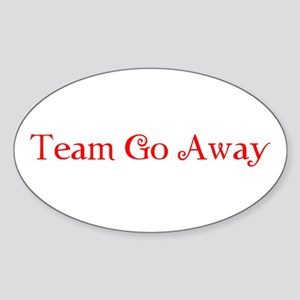 Team Go Away Sticker (Oval)