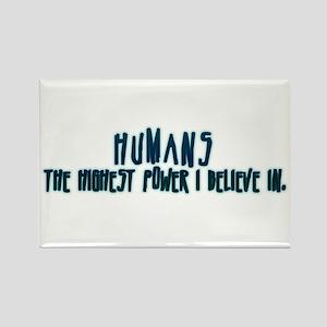 Humans - the highest power I Rectangle Magnet