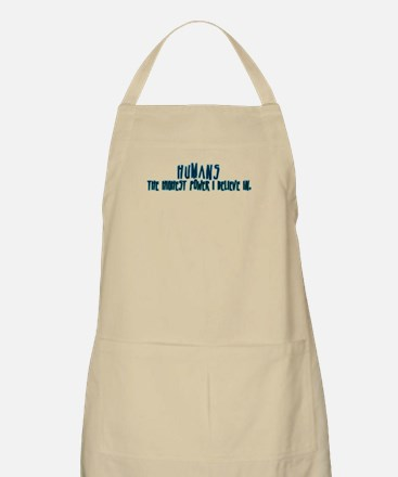 Humans - the highest power I Apron