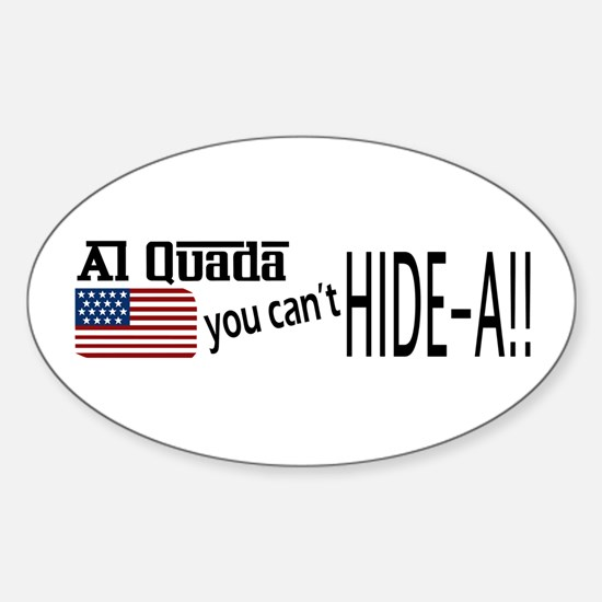 Al Quada can't Hide-a!! Sticker (Oval)