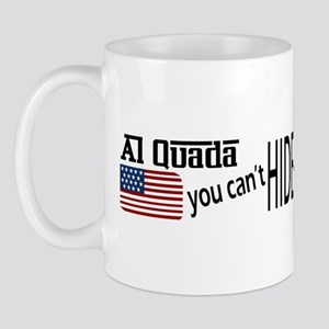 Al Quada can't Hide-a!! Mug