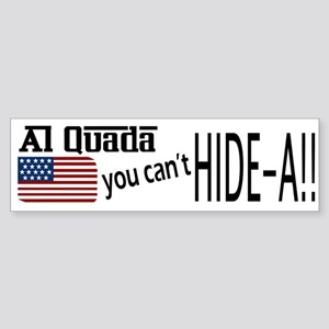 Al Quada can't Hide-a!! Sticker (Bumper)