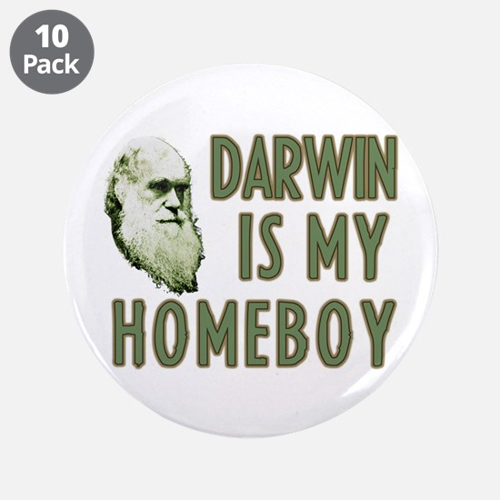 """Darwin is my Homeboy 3.5"""" Button (10 pack)"""