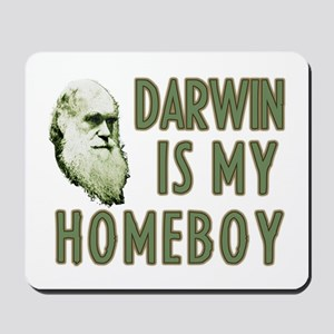 Darwin is my Homeboy Mousepad