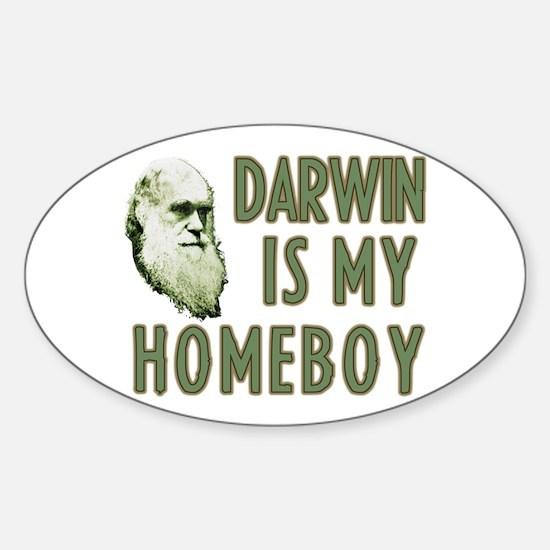 Darwin is my Homeboy Sticker (Oval)