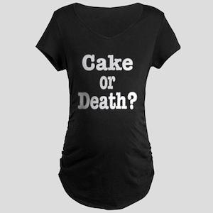 Cake or Death white Maternity Dark T-Shirt