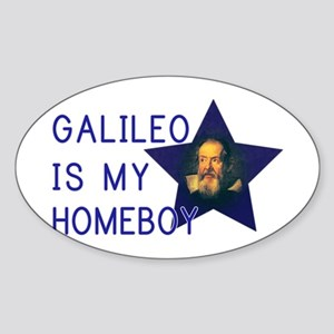 Galileo is my Homeboy Sticker (Oval)