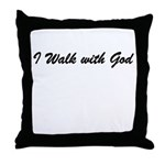 I Walk with God Throw Pillow