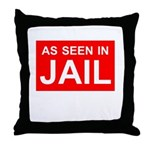 As Seen In Jail Throw Pillow