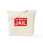 As Seen In Jail Tote Bag
