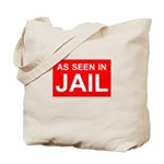 As Seen In Jail Tote Bag