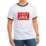 As Seen In Jail Ringer T
