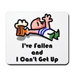 I've Fallen & I Can't Get Up Mousepad