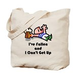I've Fallen & I Can't Get Up Tote Bag