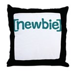 Newbie Throw Pillow
