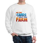 No One Cares Sweatshirt
