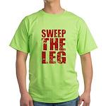 Sweep The Leg Green T-Shirt