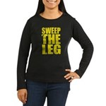Sweep The Leg Women's Long Sleeve Dark T-Shirt