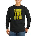 Sweep The Leg Long Sleeve Dark T-Shirt