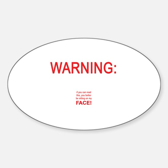 Warning: If you can read this ... Sticker (Oval)