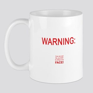 Warning: If you can read this ... Mug