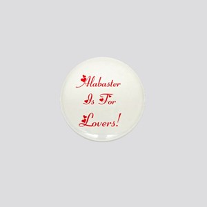 Alabaster is for Lovers! Mini Button