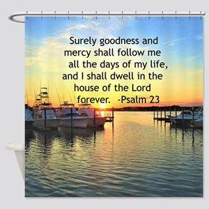 23RD PSALM Shower Curtain