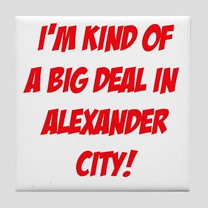 I'm Kind Of A Big Deal In Alexander City! Tile Coa