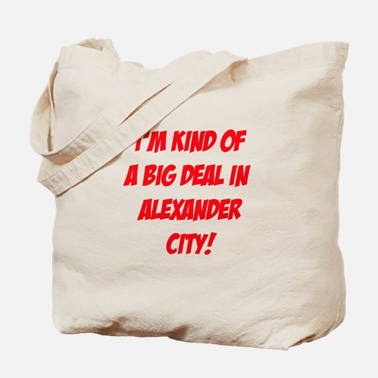 I'm Kind Of A Big Deal In Alexander City! Tote Bag