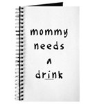 Mommy needs a drink Journal