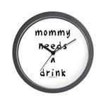 Mommy needs a drink Wall Clock