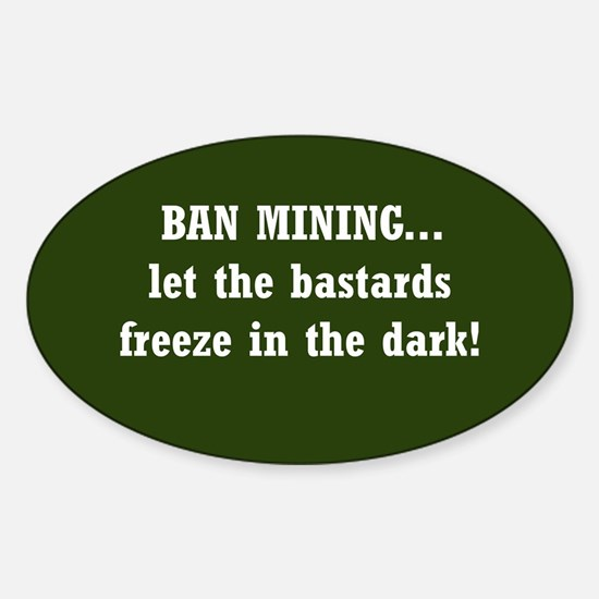 Ban Mining... let the bastards freeze in the dark!