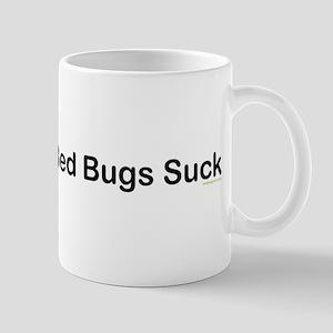 Bed Bugs Suck Mug