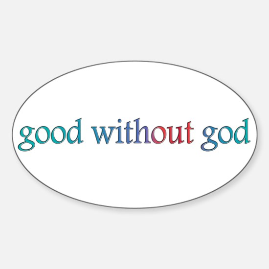 Good without god Sticker (Oval)