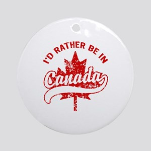 I'd Rather Be In Canada Ornament (Round)