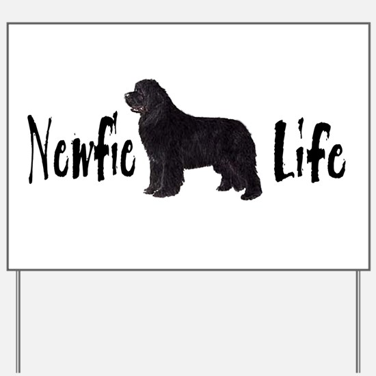 Newfie Life Yard Sign