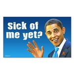 Sick Of Me Yet? Sticker (Rectangle)